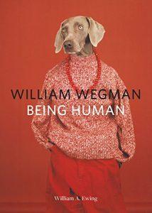 Kutyás könyvajánló: William Wegman - Being Human