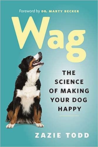 Zazie Todd, PhD: Wag - Forrás: amazon.com